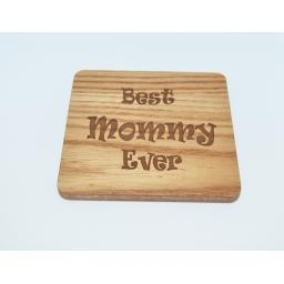 Best Mommy Ever Wooden Engraved Coaster