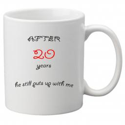 After 20 Years He Still Puts up With me, Perfect Gift for 20th Wedding Anniversary. Great Novelty 11oz Mugs