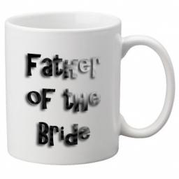 Father of the Bride - 11oz Mug, Great Novelty Mug, Celebrate Your Wedding In Style Great Wedding Accessory