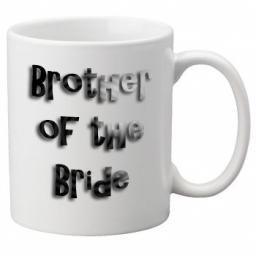 Brother of the Bride - 11oz Mug, Great Novelty Mug, Celebrate Your Wedding In Style Great Wedding Accessory