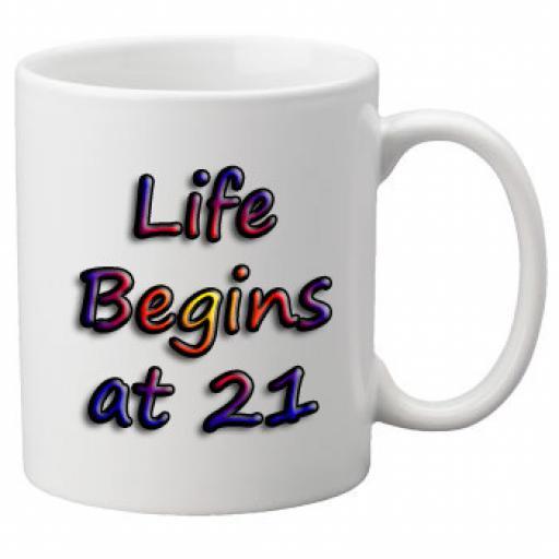 Life Begins At 21st Birthday Celebration Mug 11oz Mug, Great Novelty Mug, Celebrate Your 21st Birthday