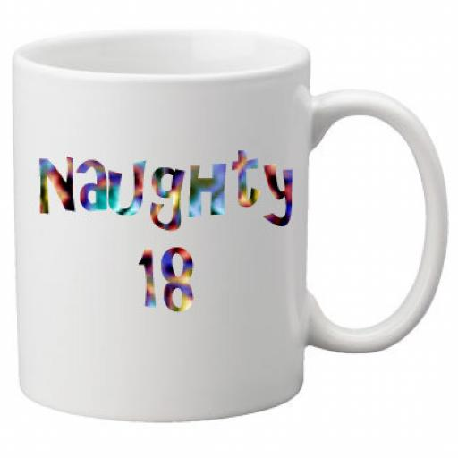 Naughty 18th Birthday Celebration Mug 11oz Mug, Great Novelty Mug, Celebrate Your 18th Birthday
