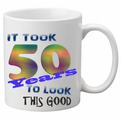 It Took 50 Years To Look This Good Mug 11 oz Mug