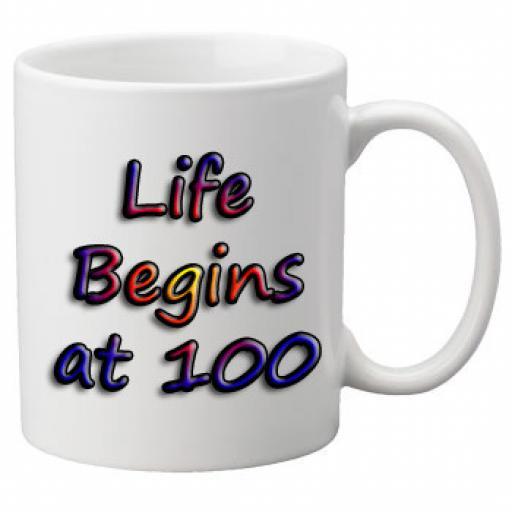 Life Begins At 100 Birthday Celebration Mug 11oz Mug, Great Novelty Mug, Celebrate Your 100th Birthday