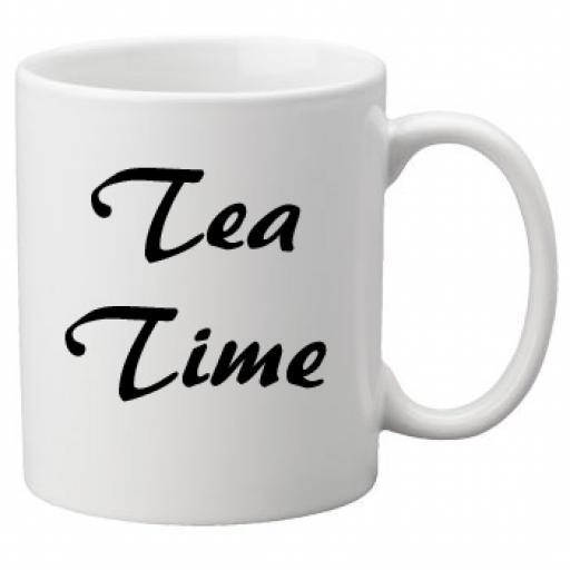 Tea Time, Quality Mug perfect as a Birthday or Christmas Gift Great Novelty 11oz Mug