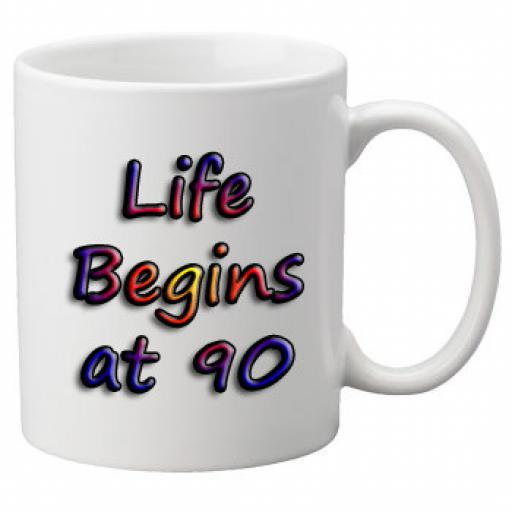 Life Begins At 90 Birthday Celebration Mug 11oz Mug, Great Novelty Mug, Celebrate Your 90th Birthday