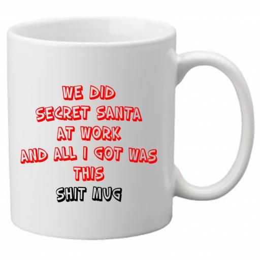 We Did Secret Santa at Work & All I Got Was We Did Secret Santa at Work & All I Got Was This S**T Mug - Great Novelty Gift