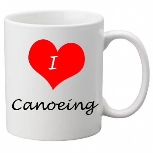 I Love Canoeing 11oz Ceramic Mug