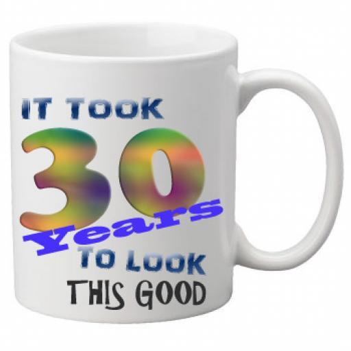 It Took 30 Years To Look This Good Mug 11 oz Mug