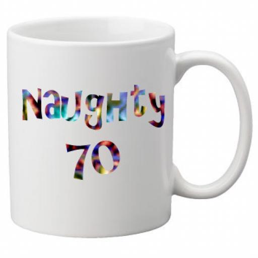 Naughty 70th Birthday Celebration Mug 11oz Mug, Great Novelty Mug, Celebrate Your 70th Birthday