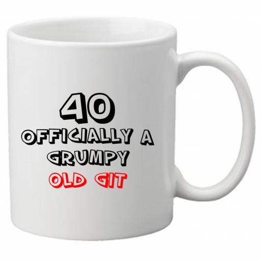 40 Officially a Grumpy Old Git, Perfect Gift for 40th Birthday. Great Novelty 11oz Mugs