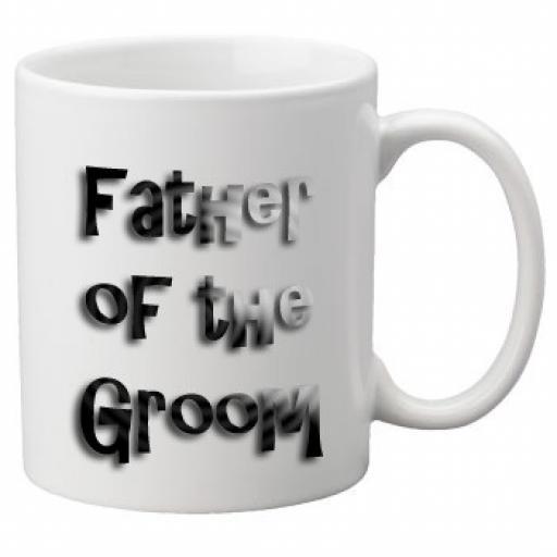 Father of the Groom - 11oz Mug, Great Novelty Mug, Celebrate Your Wedding In Style Great Wedding Accessory