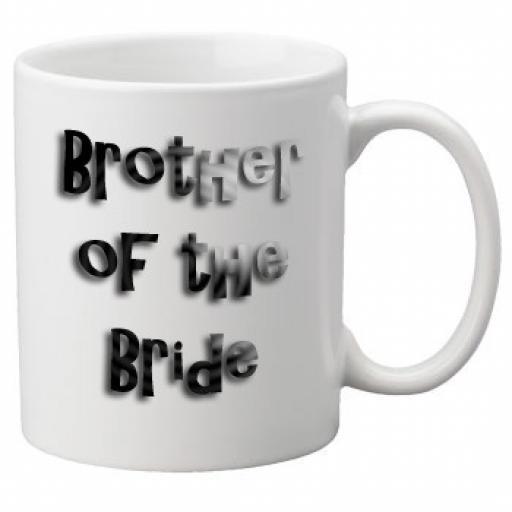 Brother of the Bride - 11oz Mug, Great Novelty Mug, Celebrate Your Wedding In Style Great Wedding Accessory