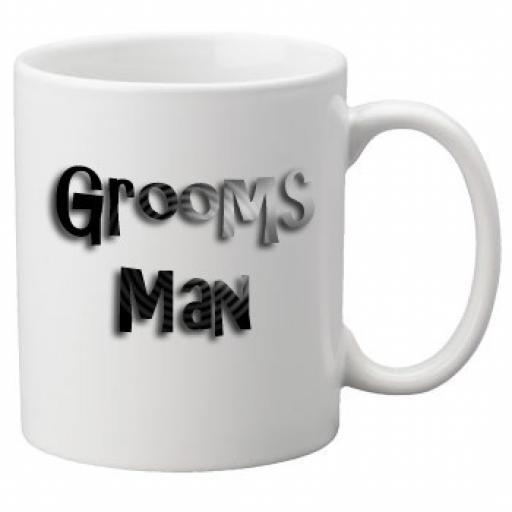 Grooms Man - 11oz Mug, Great Novelty Mug, Celebrate Your Wedding In Style Great Wedding Accessory