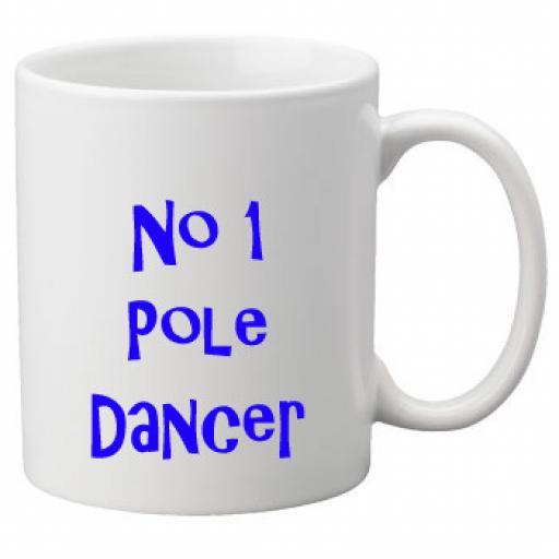 No 1 Pole Dancer, 11oz Ceramic Mug