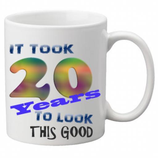 It Took 20 Years To Look This Good Mug 11 oz Mug