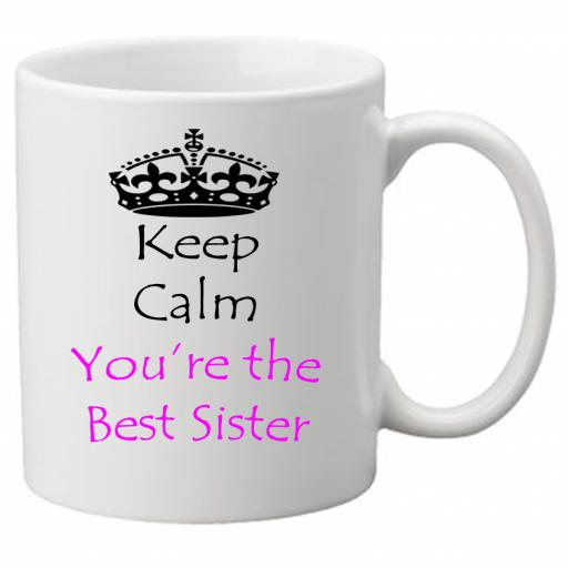 Keep Calm You're The Best Sister 11 oz Novelty Mug - Great Novelty Gift