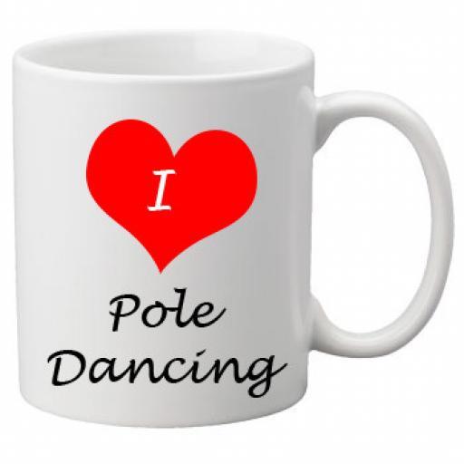 I Love Pole Dancing 11oz Ceramic Mug