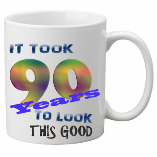 It Took 90 Years To Look This Good Mug 11 oz Mug