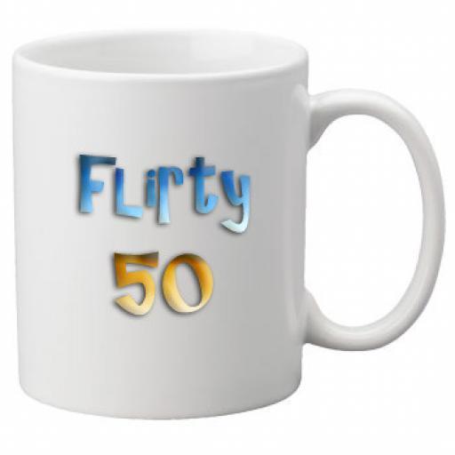 Flirty 50th Birthday Celebration Mug 11oz Mug, Great Novelty Mug, Celebrate Your 50th Birthday