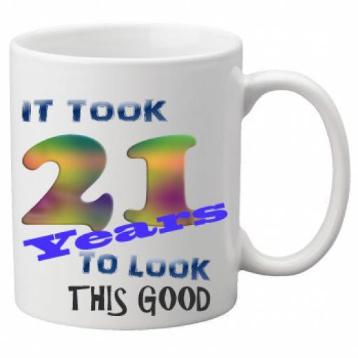 It Took 21 Years To Look This Good Mug 11 oz Mug