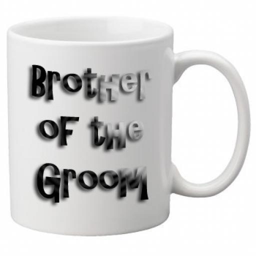 Brother of the Groom - 11oz Mug, Great Novelty Mug, Celebrate Your Wedding In Style Great Wedding Accessory