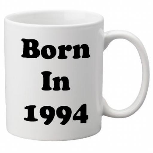 Born in 1994 - 11oz Mug, Great Novelty Mug, Celebrate Your 20th Birthday