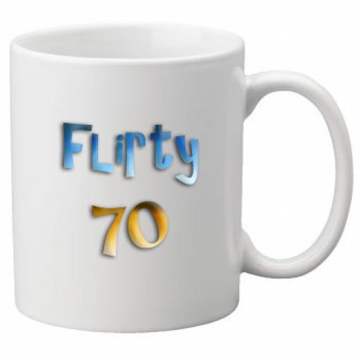 Flirty 70th Birthday Celebration Mug 11oz Mug, Great Novelty Mug, Celebrate Your 70th Birthday
