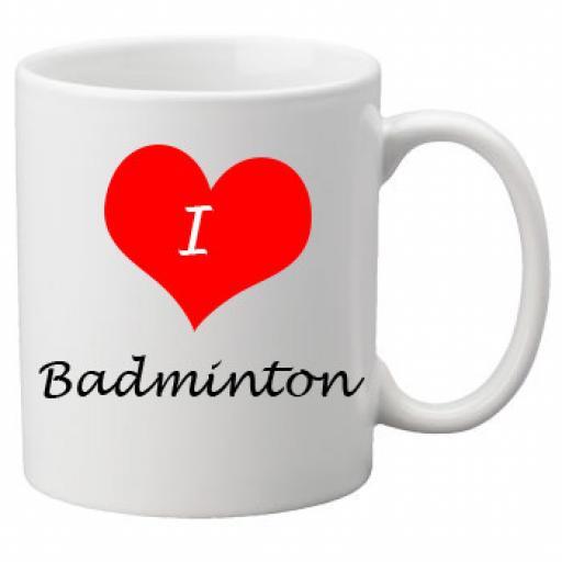I Love Badminton 11oz Ceramic Mug