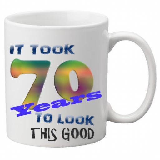 It Took 70 Years To Look This Good Mug 11 oz Mug