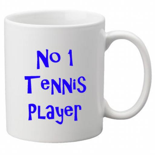 No 1 Tennis Player, 11oz Ceramic Mug