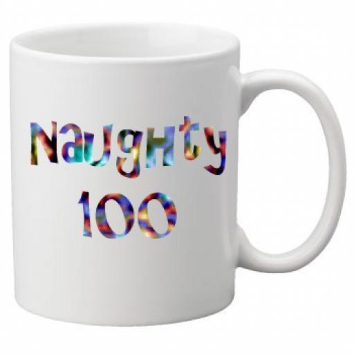 Naughty 100th Birthday Celebration Mug 11oz Mug, Great Novelty Mug, Celebrate Your 100th Birthday