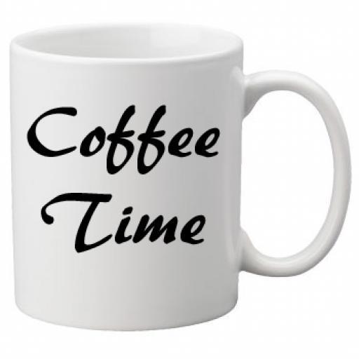 Coffee Time, Quality Mug perfect as a Birthday or Christmas Gift Great Novelty 11oz Mug