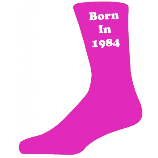 Born In 1984 Hot Pink Socks, Celebrate Your Birthday A Great Pair Of Novelty Socks For That Special Day