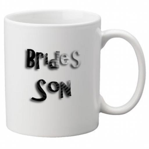 Brides Son - 11oz Mug, Great Novelty Mug, Celebrate Your Wedding In Style Great Wedding Accessory