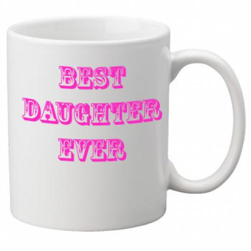 Best Daughter Ever 11oz Mug