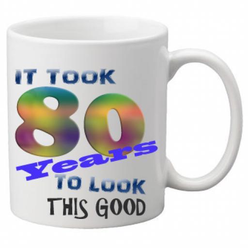It Took 80 Years To Look This Good Mug 11 oz Mug